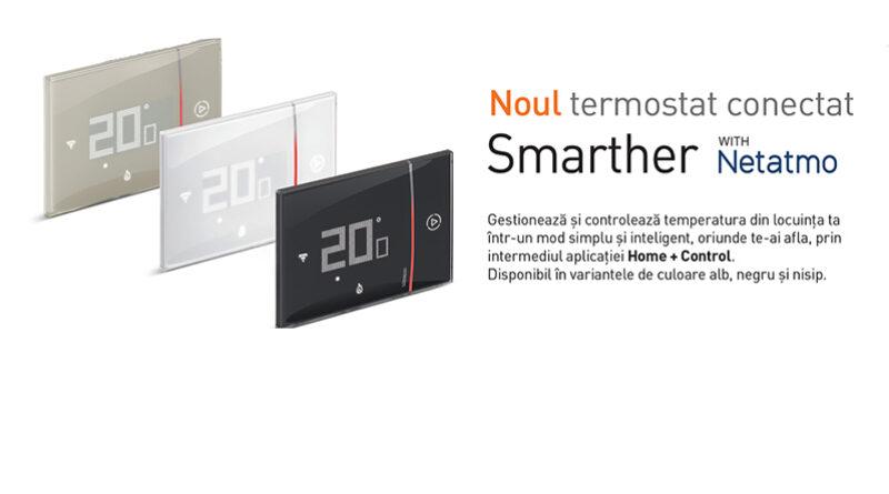 Noul termostat conectat SMARTHER cu Netatmo